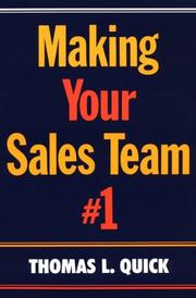 Cover of: Making your sales team #1 | Thomas L. Quick