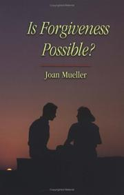 Cover of: Is forgiveness possible?