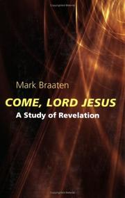 Cover of: Come, Lord Jesus | Mark Braaten