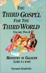 Cover of: The Third Gospel for the Third World: Vol. Two-A, Ministry in Galilee (Luke 3:1-6:49)