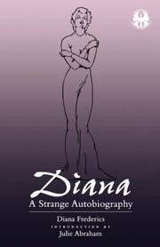 Cover of: Diana: A Strange Autobiography (The Cutting Edge : Lesbian Life and Literature Series) | Diana Frederics