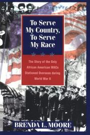 Cover of: To Serve My Country, to Serve My Race