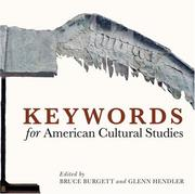Cover of: Keywords for American Cultural Studies | Bruce Burgett