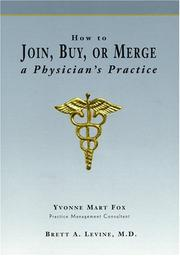 Cover of: How to join, buy, or merge a physician's practice
