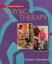 Cover of: Introduction to physical therapy | Michael A. Pagliarulo