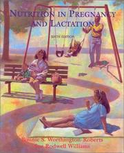 Nutrition in pregnancy and lactation by Bonnie S. Worthington-Roberts