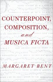 Counterpoint, composition, and musica ficta by Margaret Bent