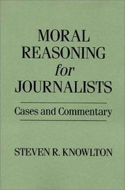 Cover of: Moral reasoning for journalists