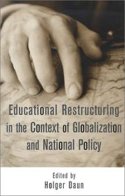 Cover of: Educational Restructuring in the Context of Globalization and National Policy (Reference Books in International Education) | Holge Daun