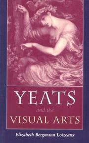 Yeats and the visual arts by Elizabeth Bergmann Loizeaux