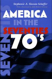 Cover of: America in the seventies | Stephanie A. Slocum-Schaffer