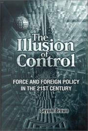 Cover of: The illusion of control: force and foreign policy in the twenty-first century
