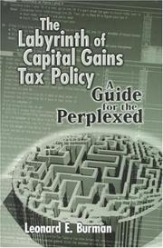 Cover of: The Labyrinth of Capital Gains Tax Policy | Leonard Burman