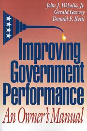 Cover of: Improving government performance | John J. DiIulio, Jr.