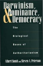 Cover of: Darwinism, dominance, and democracy | Albert Somit