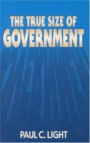 Cover of: The True Size of Government | Paul Charles Light