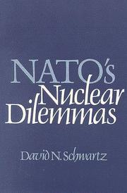 NATO's nuclear dilemmas by David N. Schwartz