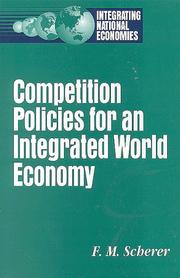 Cover of: Competition policies for an integrated world economy | F. M. Scherer