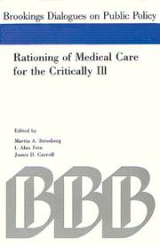 Cover of: Rationing of medical care for the critically ill | sponsored by the Brookings Institution ; edited by Martin A. Strosberg, I. Alan Fein, James D. Carroll.