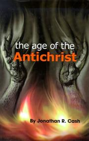 Cover of: The age of the Antichrist | Jonathan R. Cash