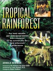 Cover of: The Tropical Rainforest : A World Survey of Our Most Valuable Endangered Habitat  | Arnold Newman