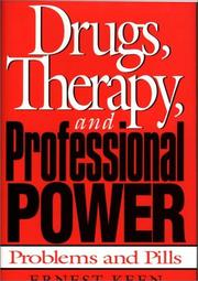 Cover of: Drugs, therapy, and professional power | Ernest Keen
