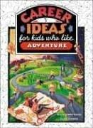 Cover of: Career Ideas for Kids Who Like Adventure (The Career Ideas for Kids)