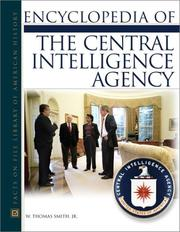 Cover of: Encyclopedia of the Central Intelligence Agency | W. Thomas Smith Jr.
