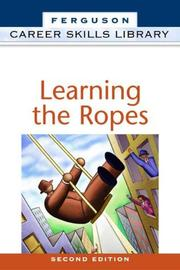 Cover of: Learning the Ropes (Career Skills Library) | Facts on File