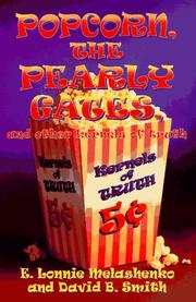 Cover of: Popcorn, the pearly gates, and other kernels of truth | E. Lonnie Melashenko