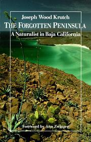 Cover of: The forgotten peninsula: a naturalist in Baja California.