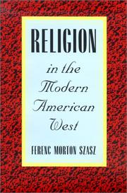 Cover of: Religion in the Modern American West | Ferenc Morton Szasz