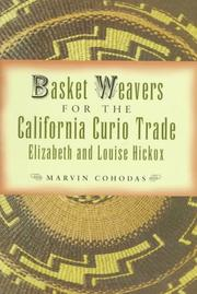 Cover of: Basket weavers for the California curio trade | Marvin Cohodas