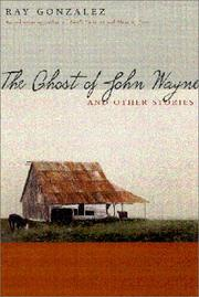 Cover of: The Ghost of John Wayne, and Other Stories by Ray Gonzalez