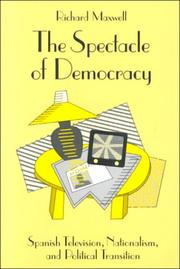 Cover of: The Spectacle of Democracy | Richard Maxwell