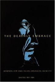 Cover of: The deathly embrace: orientalism and Asian American identity