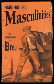 Cover of: Hard-boiled masculinities | Christopher Breu