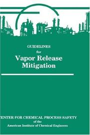 Cover of: Guidelines for vapor release mitigation | Richard W. Prugh