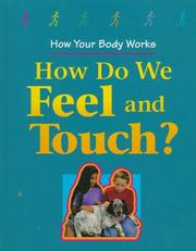 Cover of: How do we feel and touch?