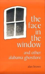 Cover of: The face in the window and other Alabama ghostlore | Brown, Alan