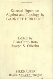Cover of: Selected papers on algebra and topology | Garrett Birkhoff