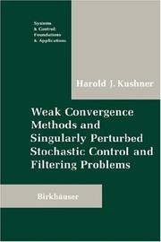 Cover of: Weak convergence methods and singularly perturbed stochastic control and filtering problems