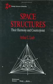Cover of: Space structures--their harmony and counterpoint | Arthur L. Loeb