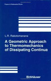 Cover of: A Geometric Approach to Thermomechanics of Dissipating Continua (Progress in Mathematical Physics) | Lalao Rakotomanana