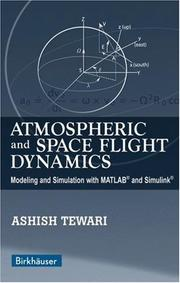 Atmospheric and Space Flight Dynamics by Ashish Tewari