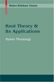 Cover of: Knot Theory and its Applications (Modern Birkhäuser Classics)