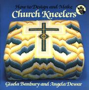 How to Design and Make Church Kneelers by Gisela Banbury, Angela Dewar