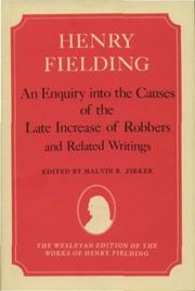 Cover of: An enquiry into the causes of the late increase of robbers and related writings