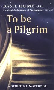 Cover of: To Be a Pilgrim: a spiritual notebook