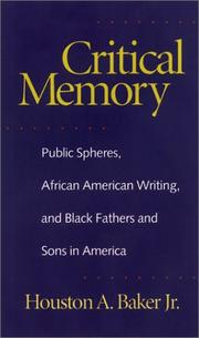Cover of: Critical memory: public spheres, African American writing, and Black fathers and sons in America